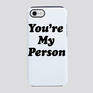 You're My Person iPhone 8/7 Tough Case