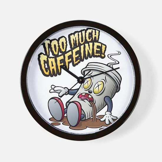 Too Much Caffeine! Wall Clock