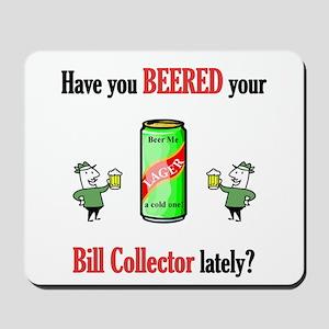 Bill Collector Mousepad