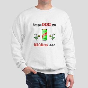 Bill Collector Sweatshirt