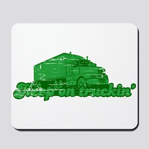 Keep on Truckin' Mousepad