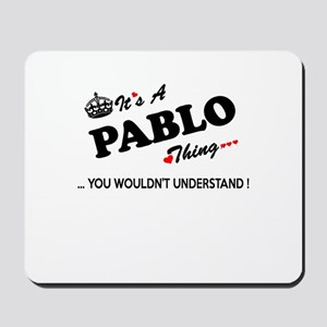 PABLO thing, you wouldn't understand Mousepad