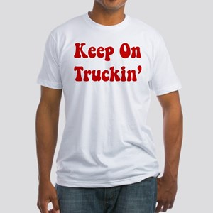 Keep On Truckin Fitted T-Shirt