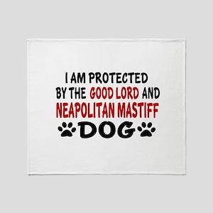 Protected By Neapolitan Mastiff Throw Blanket