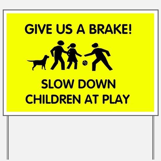 Give Us a Brake Yard Sign