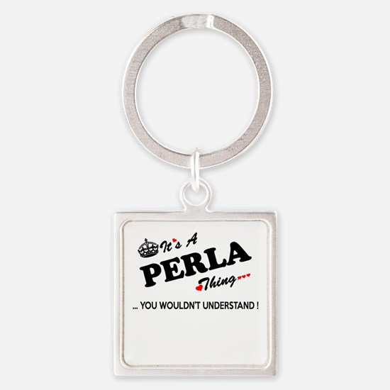 PERLA thing, you wouldn't understand Keychains
