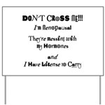 Don't Cross Me! Yard Sign