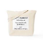 Don't Cross Me! Tote Bag