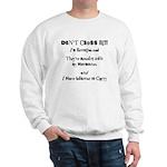 Don't Cross Me! Sweatshirt
