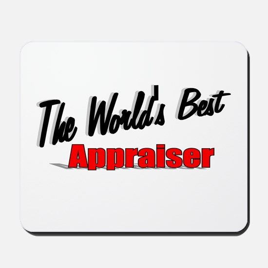 """ The World's Best Appraiser"" Mousepad"