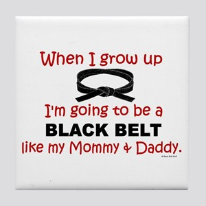 Black Belt Like My Mommy & Daddy Tile Coaster