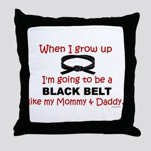 Black Belt Like My Mommy & Daddy Throw Pillow
