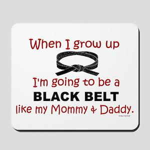 Black Belt Like My Mommy & Daddy Mousepad
