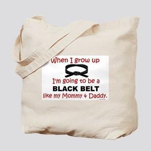 Black Belt Like My Mommy & Daddy Tote Bag
