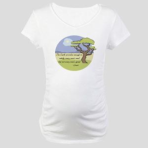Ghandi Earth quote Maternity T-Shirt