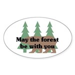 May the Forest be with you Oval Sticker
