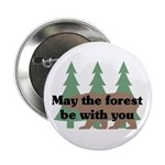 """May the Forest be with you 2.25"""" Button (100 pack)"""