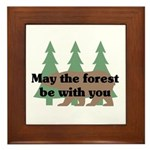 May the Forest be with you Framed Tile