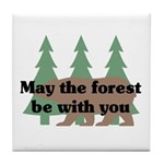 May the Forest be with you Tile Coaster