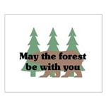 May the Forest be with you Small Poster
