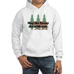 May the Forest be with you Hooded Sweatshirt