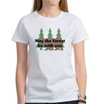 May the Forest be with you Women's T-Shirt