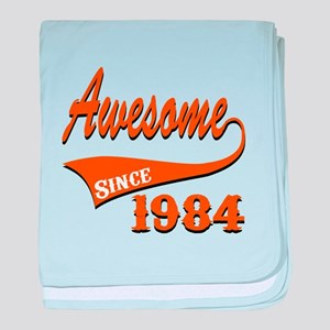 Awesome Since 1984 Birthday Designs baby blanket