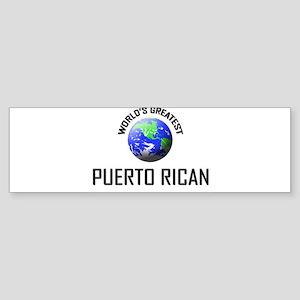 World's Greatest PUERTO RICAN Bumper Sticker