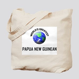 World's Greatest PAPUA NEW GUINEAN Tote Bag