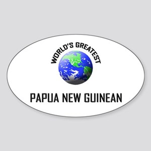 World's Greatest PAPUA NEW GUINEAN Oval Sticker