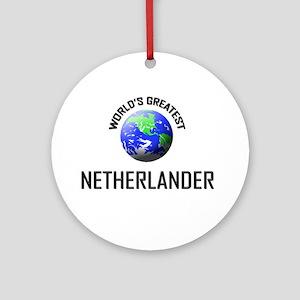 World's Greatest NETHERLANDER Ornament (Round)