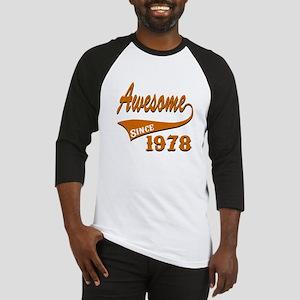 Awesome Since 1978 Birthday Design Baseball Jersey