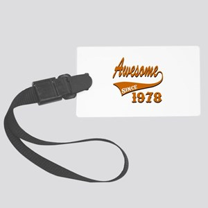 Awesome Since 1978 Birthday Desi Large Luggage Tag