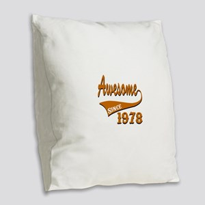 Awesome Since 1978 Birthday De Burlap Throw Pillow