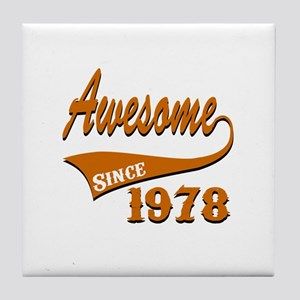 Awesome Since 1978 Birthday Designs Tile Coaster