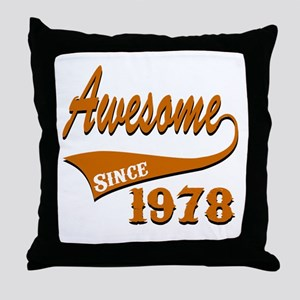 Awesome Since 1978 Birthday Designs Throw Pillow