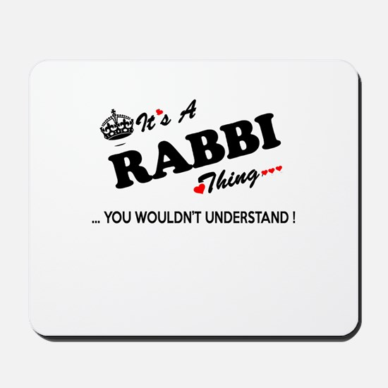 RABBI thing, you wouldn't understand Mousepad