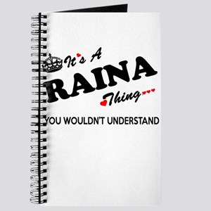 RAINA thing, you wouldn't understand Journal