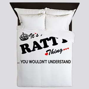 RATTY thing, you wouldn't understand Queen Duvet