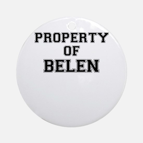 Property of BELEN Round Ornament