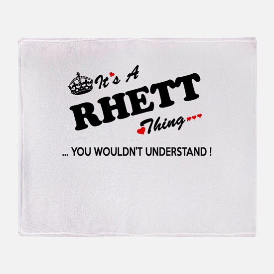 RHETT thing, you wouldn't understand Throw Blanket