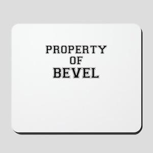 Property of BEVEL Mousepad