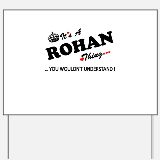 ROHAN thing, you wouldn't understand Yard Sign