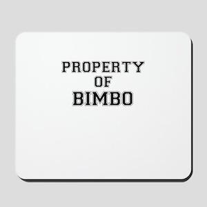 Property of BIMBO Mousepad