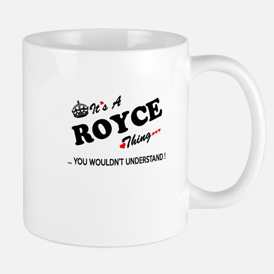 ROYCE thing, you wouldn't understand Mugs