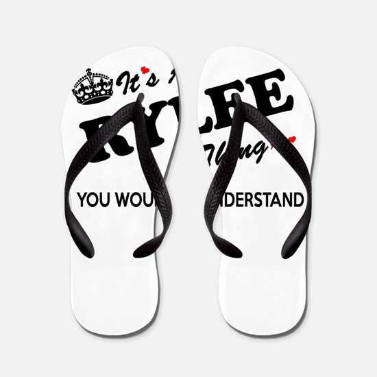 RYLEE thing, you wouldn't understand Flip Flops