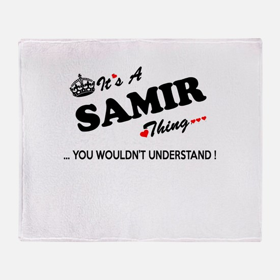 SAMIR thing, you wouldn't understand Throw Blanket