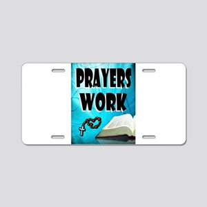 PRAYERS WORK Aluminum License Plate