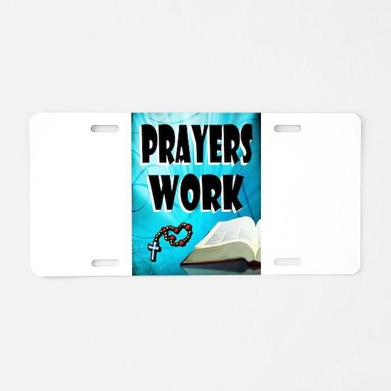 PRAYERS WORK Aluminum License Plate