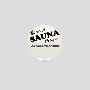 SAUNA thing, you wouldn't understand Mini Button